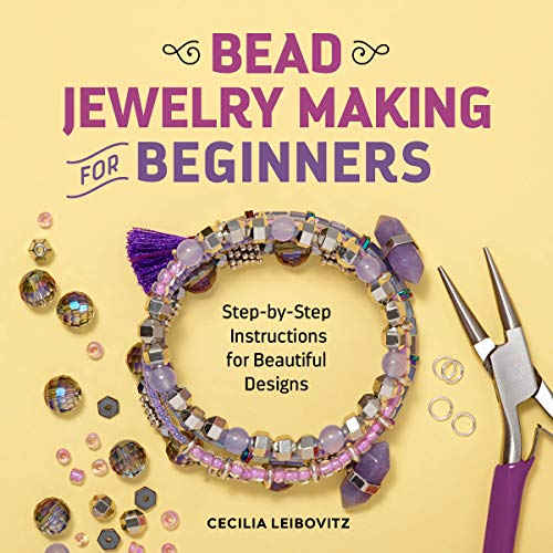 Compare Textbook Prices for Bead Jewelry Making for Beginners: Step-by-Step Instructions for Beautiful Designs  ISBN 9781641526425 by Cecilia Leibovitz