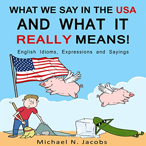 What We Say in the USA and What It Really Means! Titelbild