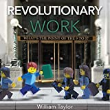 Revolutionary Work: What's the Point of the 9 to 5?