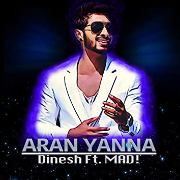 Aran Yanna (feat. MAD!)