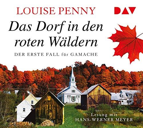 Das Dorf in den roten Wäldern. Der erste Fall für Gamache: Lesung mit Hans-Werner Meyer (7 CDs) (Ein Fall für Gamache)