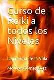Curso de Reiki a todos los Niveles: La Energía de la Vida