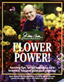 Flower Power!: Amazing Tips, Tricks, and Tonics for a Beautiful, Bloomin' Garden All Year Long (English Edition)