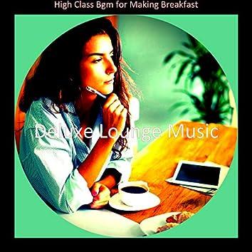 High Class Bgm for Making Breakfast