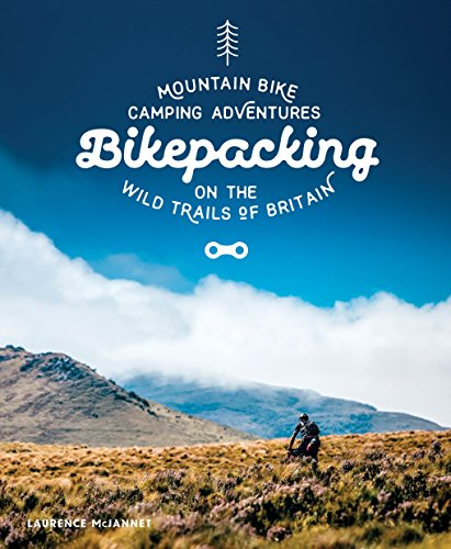 Bikepacking: Mountain Bike Camping Adventures on the Wild Trails of Britain (English Edition)