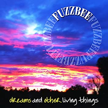 Dreams and Other Living Things
