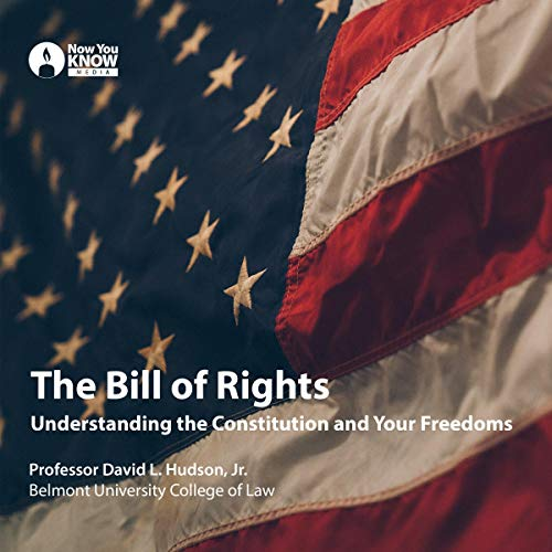 The Bill of Rights: Understanding the Constitution and Your Freedoms audiobook cover art