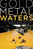 Gold Metal Waters: The Animas River and the Gold King Mine Spill