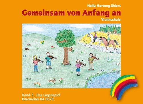 Gemeinsam von Anfang an. Violinschule Band 3: Das Lagenspiel