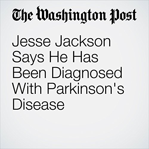 Jesse Jackson Says He Has Been Diagnosed With Parkinson's Disease copertina