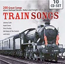 Train Songs: 200 Great Songs about Railroad Heroes, Hobos and Freight Trains