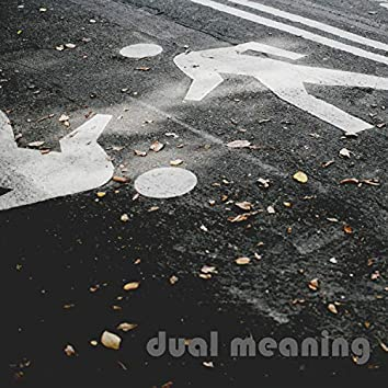 Dual Meaning