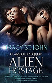 Alien Hostage: A Reverse Harem Romance (Clans of Kalquor Book 10) by [Tracy St. John]