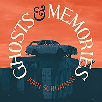 Ghosts & Memories