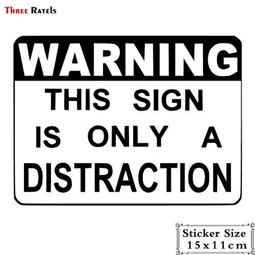 PJYGNK Sticker de Carro LBH642# 15x11cm advirtiendo Que Este Letrero es Solo una distracciónPegatina ycalcomaníasDivertidas para automóviles