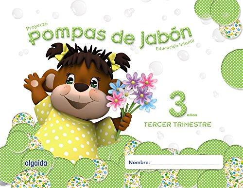 Pompas de jabón 3 años. 3º Trimestre. Proyecto Educación Infantil 2º ciclo - 9788490670033