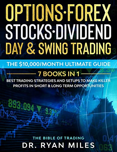 51CfP+LncAL - Options, Forex, Stocks, Dividend, Day & Swing Trading: THE BIBLE (7 Books in 1) - Best Trading Strategies and Setups to make Killer Profits in short & long term Opportunities