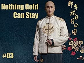 Nothing Gold Can Stay - 那年花开月正圆 - Episode 3