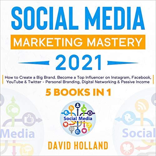Social Media Marketing Mastery 2021 cover art