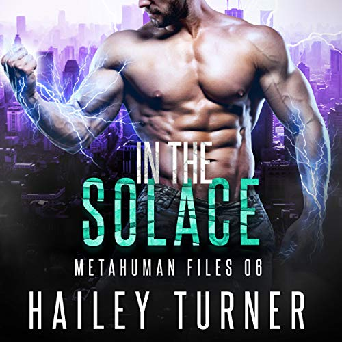 In the Solace: Metahuman Files, Book 6