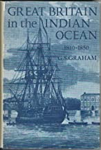 Great Britain in the Indian Ocean: A Study of Maritime Enterprise, 1810-1850