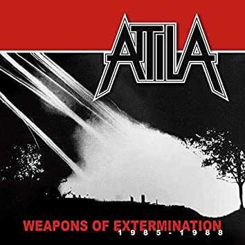 Weapons of Extermination 1985 - 1988