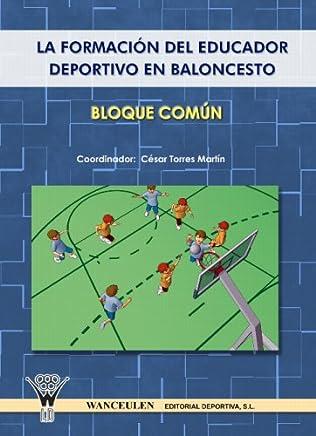 La Formación Del Educador Deportivo En Baloncesto (Spanish Edition)