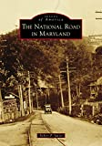 The National Road in Maryland (Images of America)