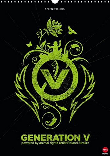 GENERATION V (Wandkalender 2015 DIN A3 hoch): Veggies gehört die Zukunft! (Monatskalender, 14 Seiten)