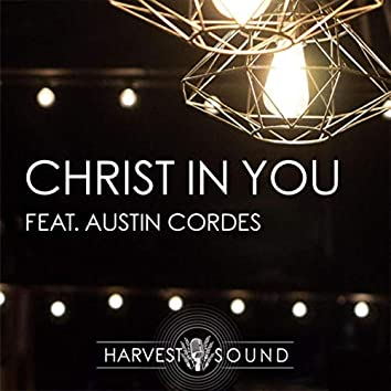 Christ in You (feat. Austin Cordes)
