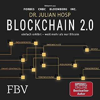 Blockchain 2.0 - einfach erklärt - mehr als nur Bitcoin     Gefahren und Möglichkeiten aller 100 innovativsten Anwendungen durch Dezentralisierung, Smart Contracts, Tokenisierung und Co. einfach erklärt              Autor:                                                                                                                                 Julian Hosp                               Sprecher:                                                                                                                                 Julian Hosp                      Spieldauer: 7 Std. und 3 Min.     285 Bewertungen     Gesamt 4,4