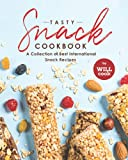 Tasty Snack Cookbook: A Collection of Best International Snack Recipes