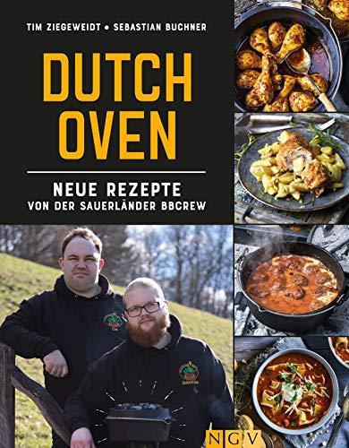Dutch Oven - neue Rezepte: Rezepte, Tipps und heiße Kohlen