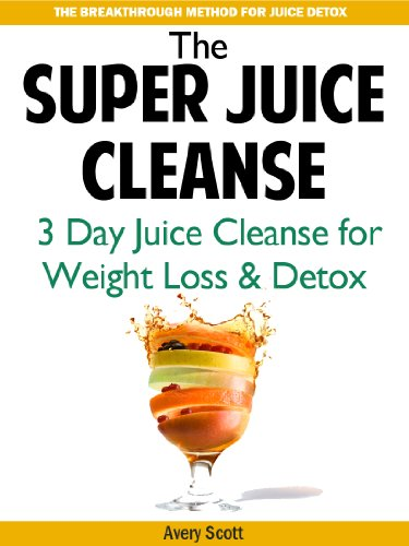 Super Juice Cleanse: 3 Day Juice Cleanse for Weight Loss, Energy Boost and Healthy Living (Juice Fasting) (English Edition)