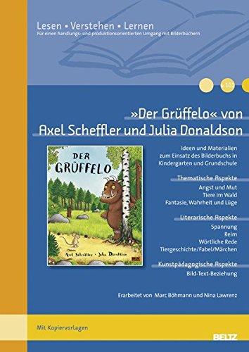 »Der Grüffelo« von Axel Scheffler und Julia Donaldson: Ideen und Materialien zum Einsatz des Bilderbuchs in Kindergarten und Grundschule. Mit Kopiervorlagen (Lesen - Verstehen - Lernen)