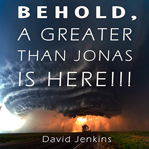 Behold, a Greater Than Jonas Is Here!!! audiobook cover art