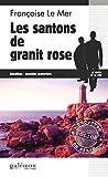 Les Santons de granite rose: Le Gwen et Le Fur - Tome 6