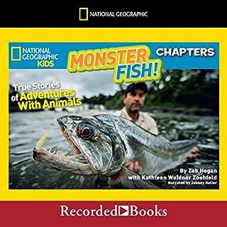 Monster Fish!: True Stories of Adventures with Animals audiobook cover art