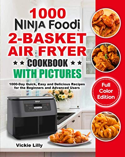 Compare Textbook Prices for Ninja Foodi 2-Basket Air Fryer Cookbook with Pictures: 1000-Day Quick, Easy and Delicious Recipes for the Beginners and Advanced Users  ISBN 9798730612754 by Lilly, Vickie