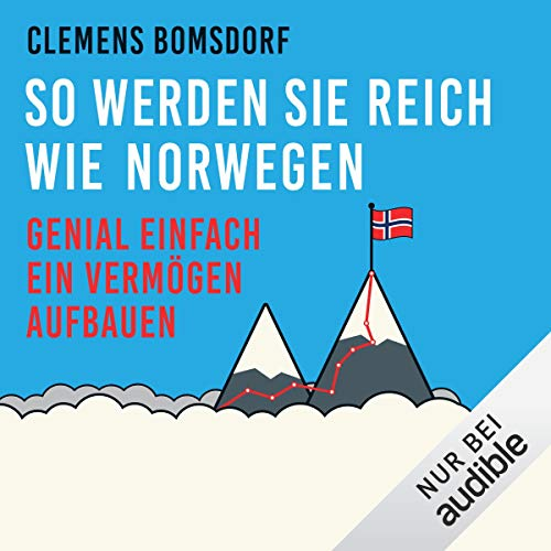 So werden Sie reich wie Norwegen     Genial einfach ein Vermögen aufbauen              By:                                                                                                                                 Clemens Bomsdorf                               Narrated by:                                                                                                                                 Peter Weiß                      Length: 7 hrs and 52 mins     Not rated yet     Overall 0.0