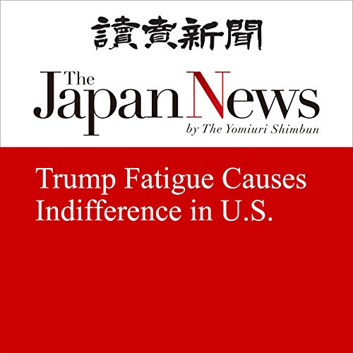 Trump Fatigue Causes Indifference in U.S. | Makoto Yoshiike