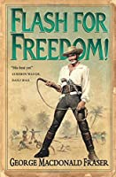 Flash for Freedom! (The Flashman Papers) by George MacDonald Fraser(1999-02-01)