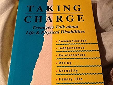 Taking Charge: Teenagers Talk About Life & Physical Disabilities by Kay Harris Kriegsman (1992-09-02)