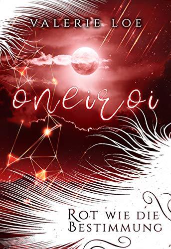 Oneiroi (Band 1): Rot wie die Bestimmung