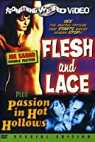 FLESH & LACE/PASSION IN HOT HOLLOWS