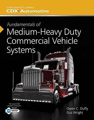 Fundamentals of Medium/Heavy Duty Commercial Vehicle Systems: 2014 NATEF Edition (Jones & Bartlett Learning Cdx Automoti