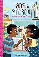 La Mascota Perfecta (the Perfect Pet) (Ana & Andrew Set 2 (Spanish))