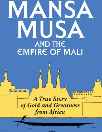 Mansa Musa and the Empire of Mali (English Edition)