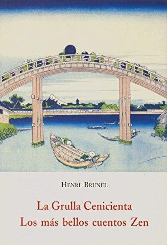 Grulla cenicienta, la. los mas bellos cuentos zen (El Barquero (olañeta))