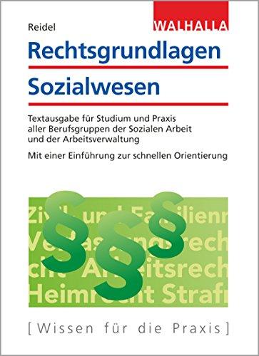 Rechtsgrundlagen Sozialwesen: Textausgabe für Studium und Praxis aller Berufsgruppen der Sozialen Arbeit und der Arbeitsverwaltung; Mit einer Einführung zur schnellen Orientierung